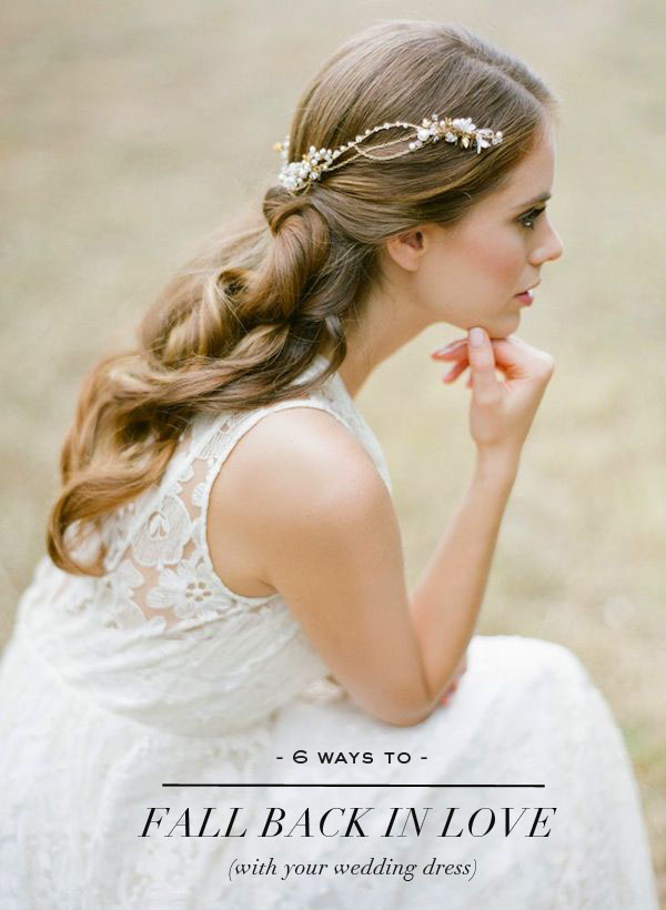 6 ways to fall back in love with your wedding dress